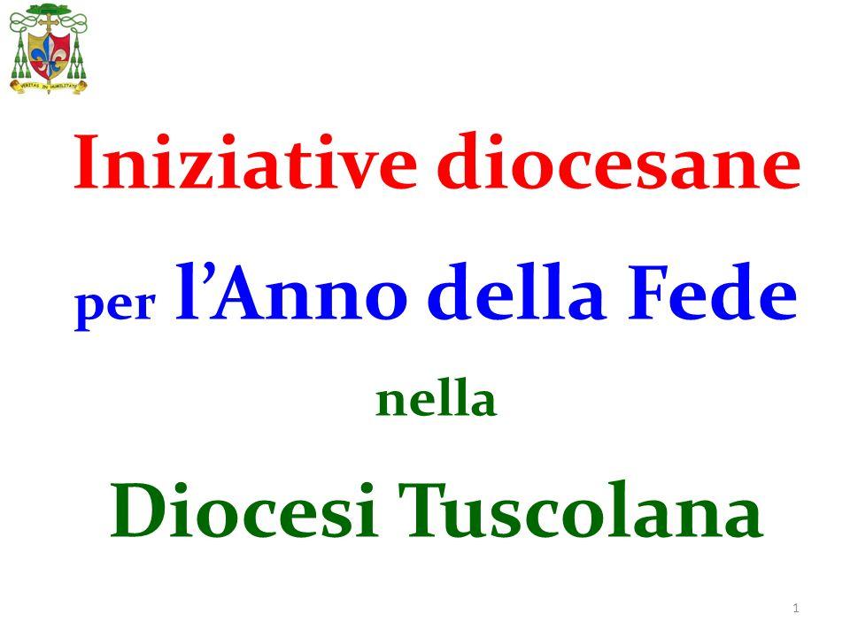 1 Iniziative diocesane per lAnno della Fede nella Diocesi Tuscolana