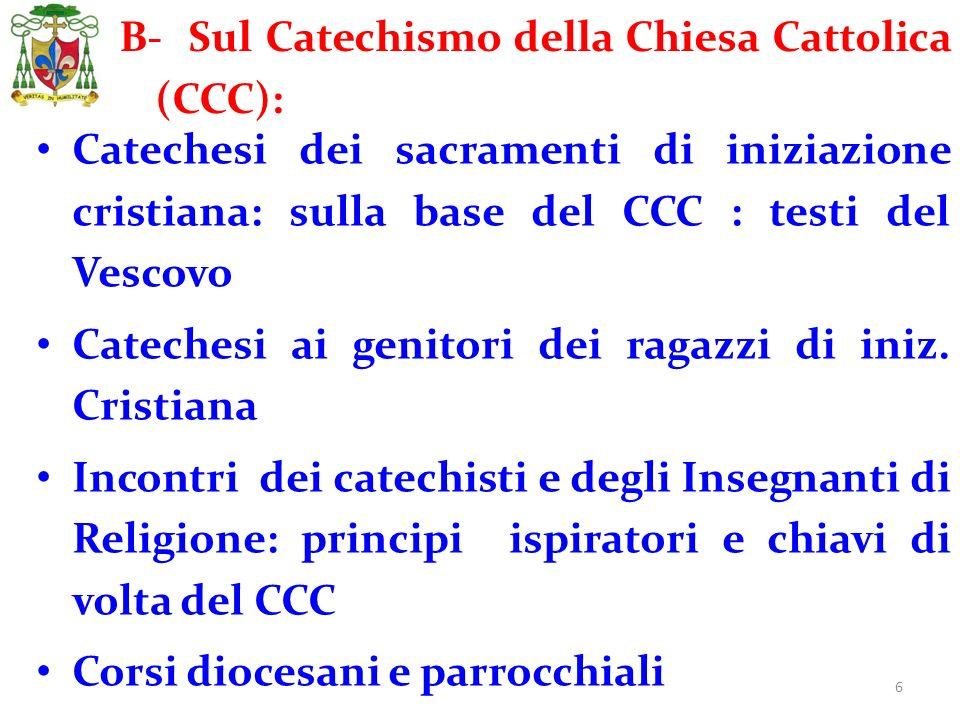 6 Catechesi dei sacramenti di iniziazione cristiana: sulla base del CCC : testi del Vescovo Catechesi ai genitori dei ragazzi di iniz. Cristiana Incon