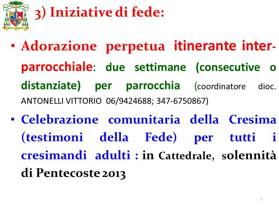 7 Adorazione perpetua itinerante inter - parrocchiale : due settimane (consecutive o distanziate) per parrocchia ( coordinatore dioc. ANTONELLI VITTOR