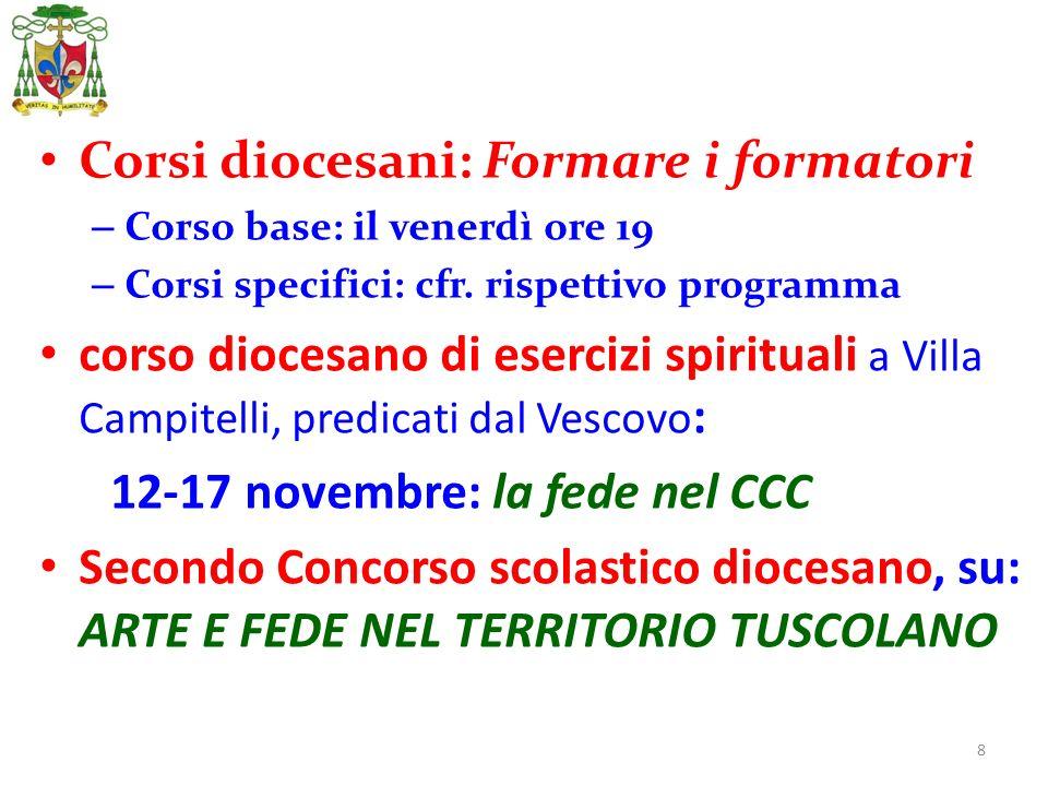 8 Corsi diocesani: Formare i formatori – Corso base: il venerdì ore 19 – Corsi specifici: cfr. rispettivo programma corso diocesano di esercizi spirit