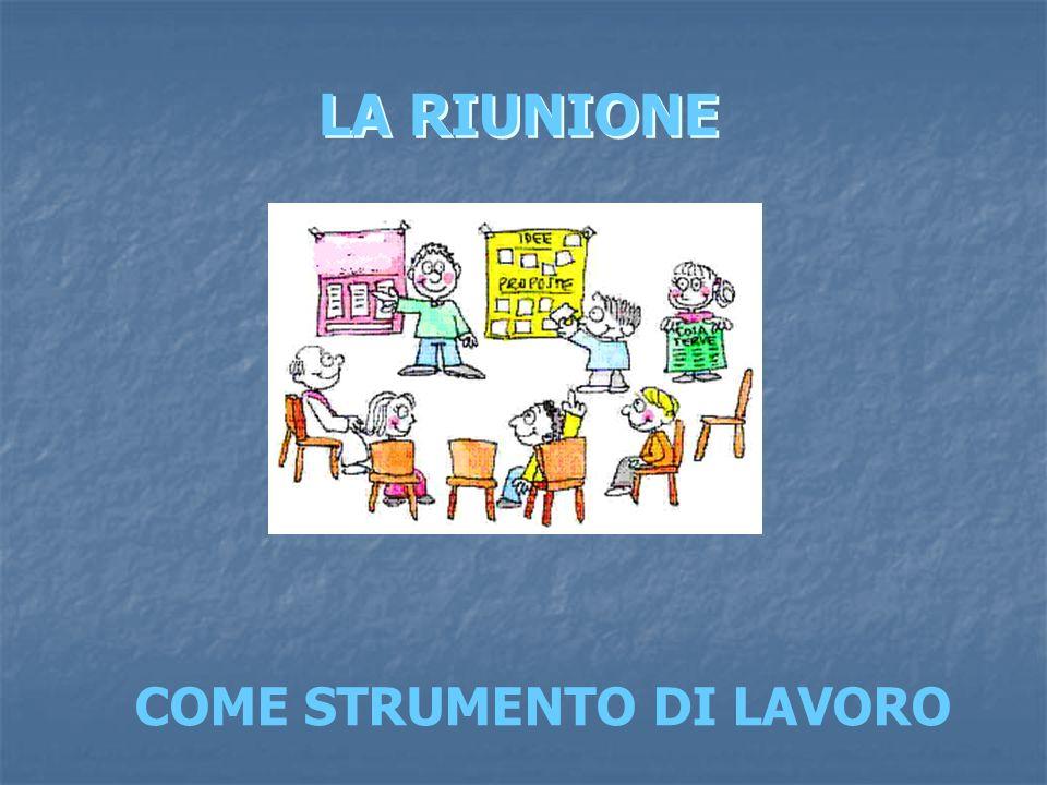 LA RIUNIONE COME STRUMENTO DI LAVORO