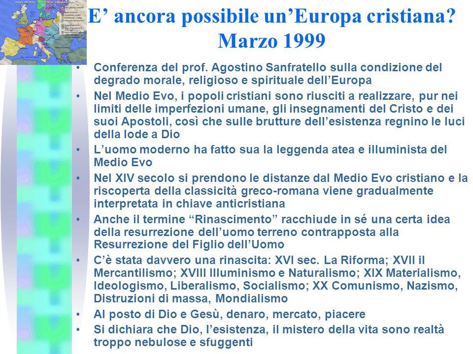 E ancora possibile unEuropa cristiana.Marzo 1999 Conferenza del prof.