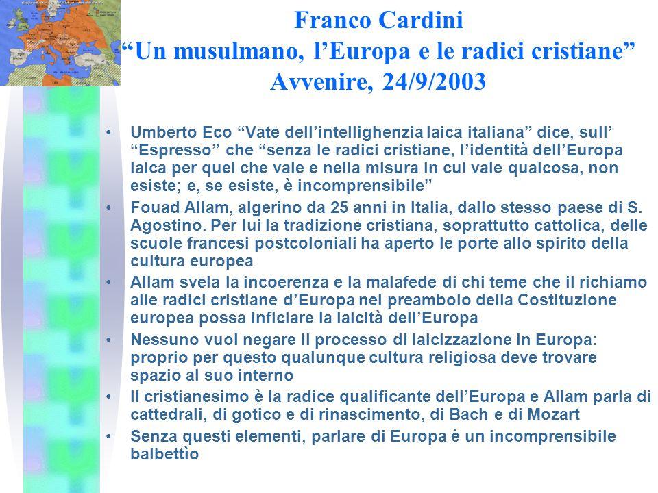 Khaled Fouad Allam: Io, musulmano nellEuropa cristiana, (La Repubblica del 23.9.2003) Mentre lEuropa vive una fase di declino (calo demografico, invec