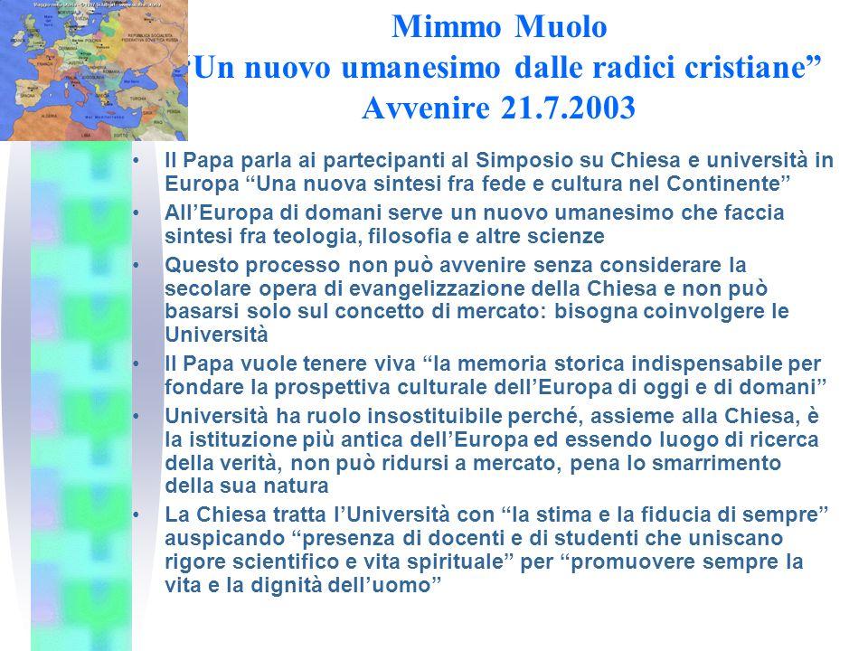 Franco Cardini Un musulmano, lEuropa e le radici cristiane Avvenire, 24/9/2003 Umberto Eco Vate dellintellighenzia laica italiana dice, sull Espresso