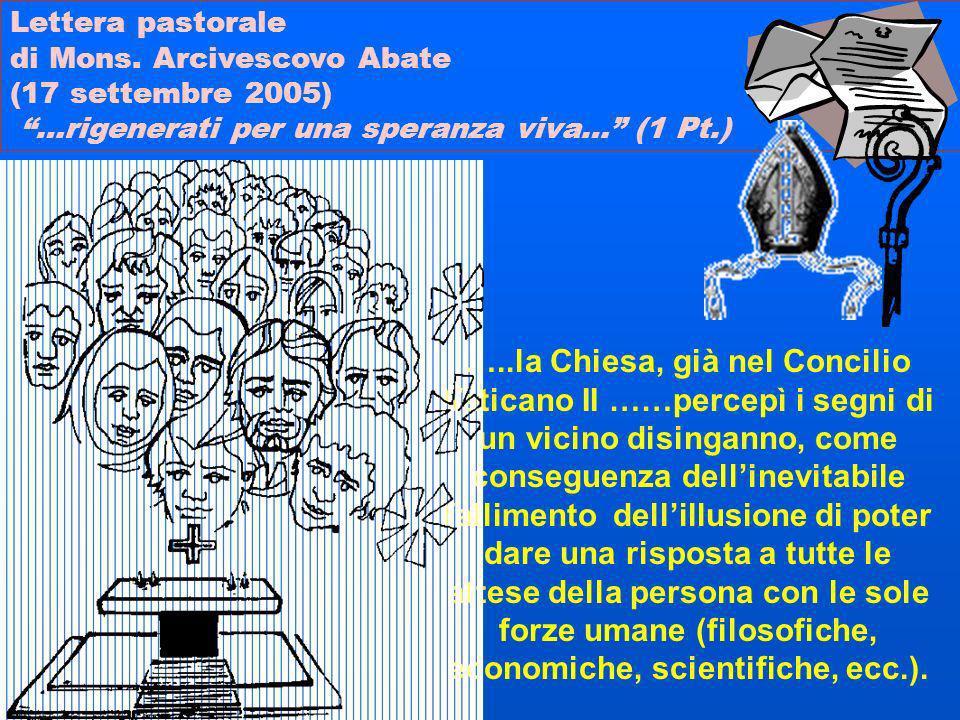 Lettera pastorale di Mons. Arcivescovo Abate (17 settembre 2005) …rigenerati per una speranza viva… (1 Pt.) …..la Chiesa, già nel Concilio Vaticano II