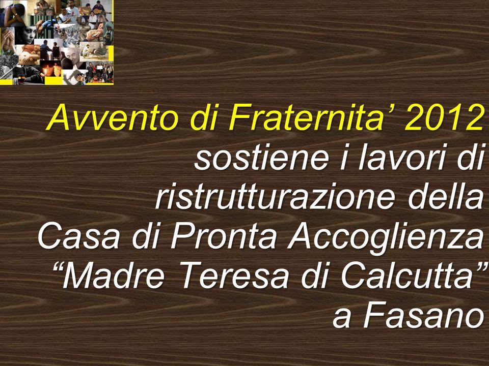 Avvento di Fraternita 2012 sostiene i lavori di ristrutturazione della Casa di Pronta Accoglienza Madre Teresa di Calcutta a Fasano