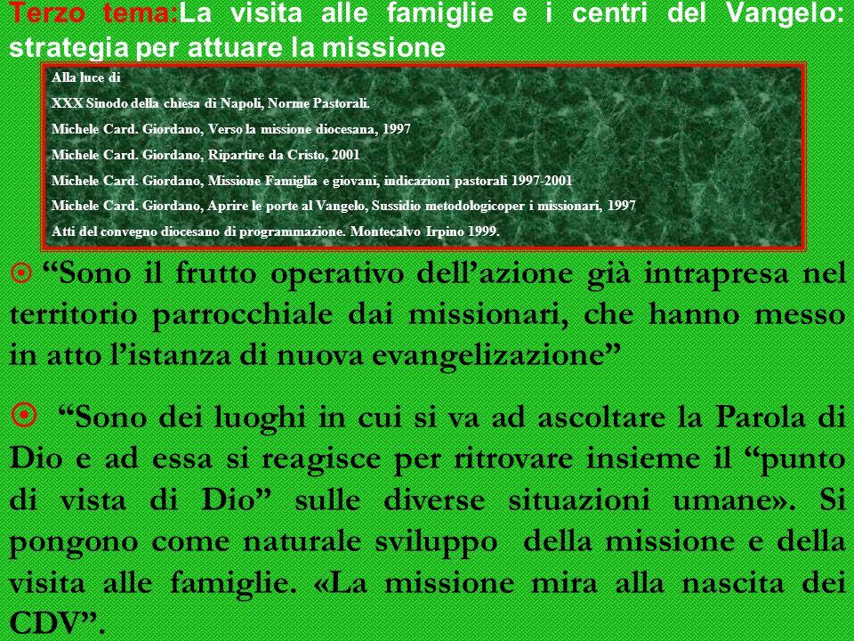 Terzo tema:La visita alle famiglie e i centri del Vangelo: strategia per attuare la missione Alla luce di XXX Sinodo della chiesa di Napoli, Norme Pastorali.