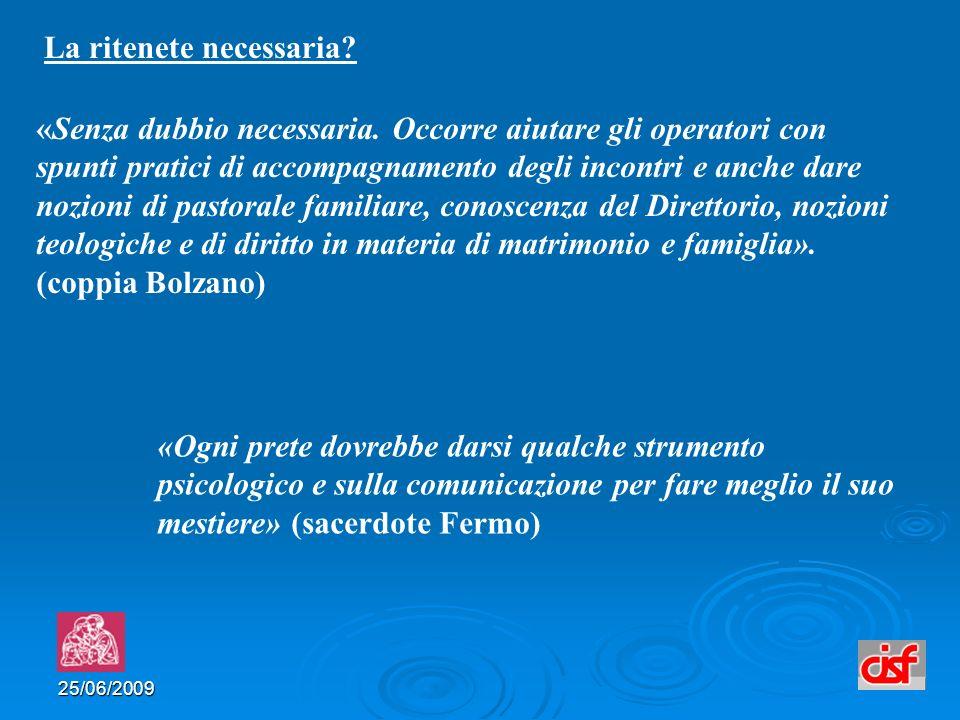 25/06/2009 La ritenete necessaria. «Senza dubbio necessaria.