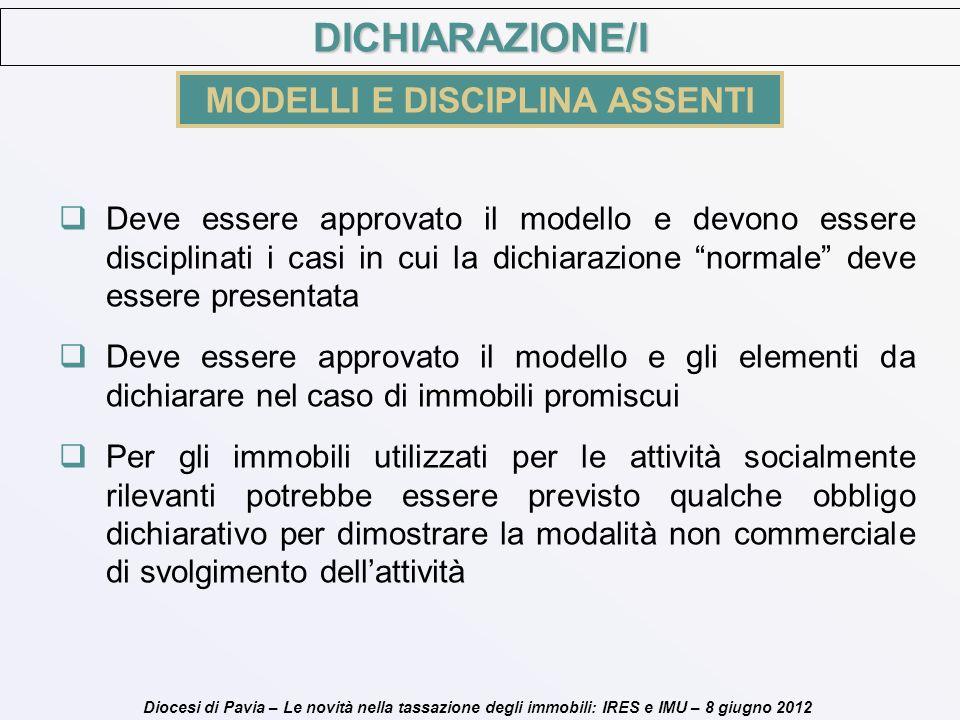 Diocesi di Pavia – Le novità nella tassazione degli immobili: IRES e IMU – 8 giugno 2012 Deve essere approvato il modello e devono essere disciplinati