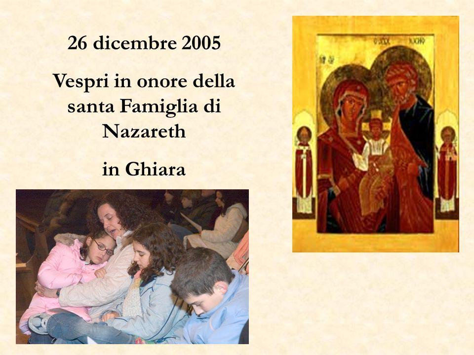 26 dicembre 2005 Vespri in onore della santa Famiglia di Nazareth in Ghiara