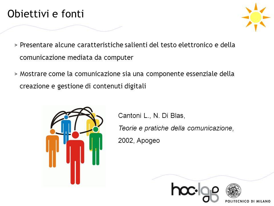 Obiettivi e fonti > Presentare alcune caratteristiche salienti del testo elettronico e della comunicazione mediata da computer > Mostrare come la comu