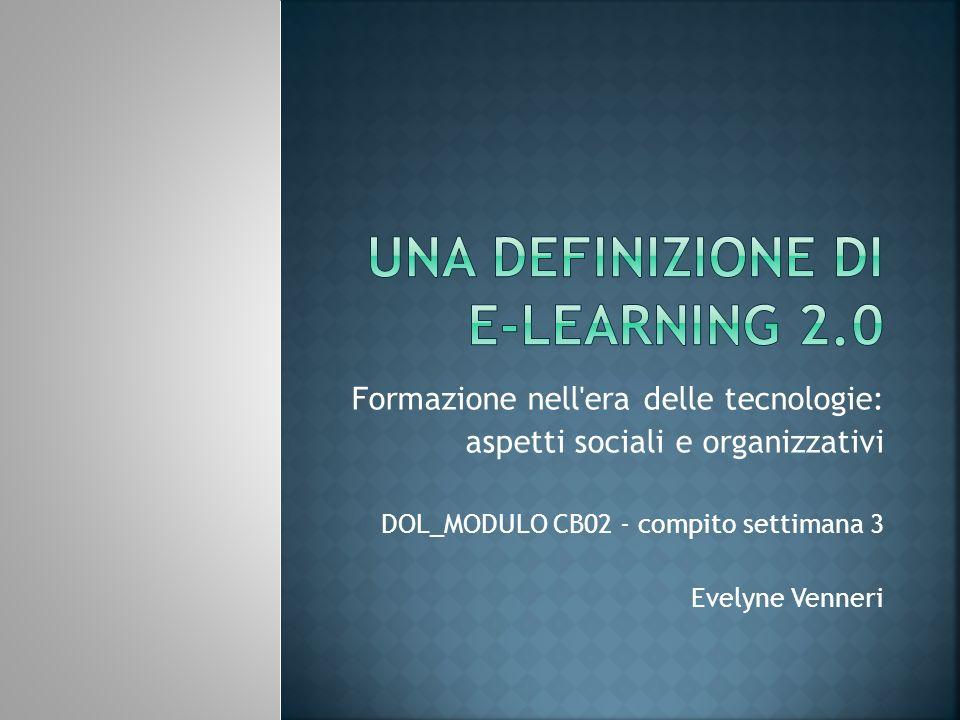 Formazione nell'era delle tecnologie: aspetti sociali e organizzativi DOL_MODULO CB02 - compito settimana 3 Evelyne Venneri