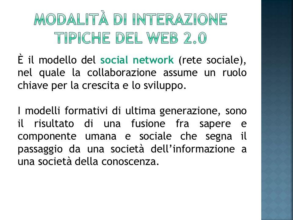 È il modello del social network (rete sociale), nel quale la collaborazione assume un ruolo chiave per la crescita e lo sviluppo. I modelli formativi