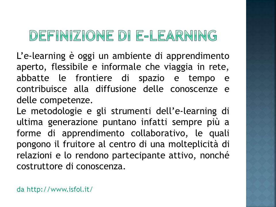 Le-learning è oggi un ambiente di apprendimento aperto, flessibile e informale che viaggia in rete, abbatte le frontiere di spazio e tempo e contribui