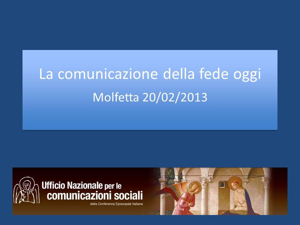 La comunicazione della fede oggi Molfetta 20/02/2013