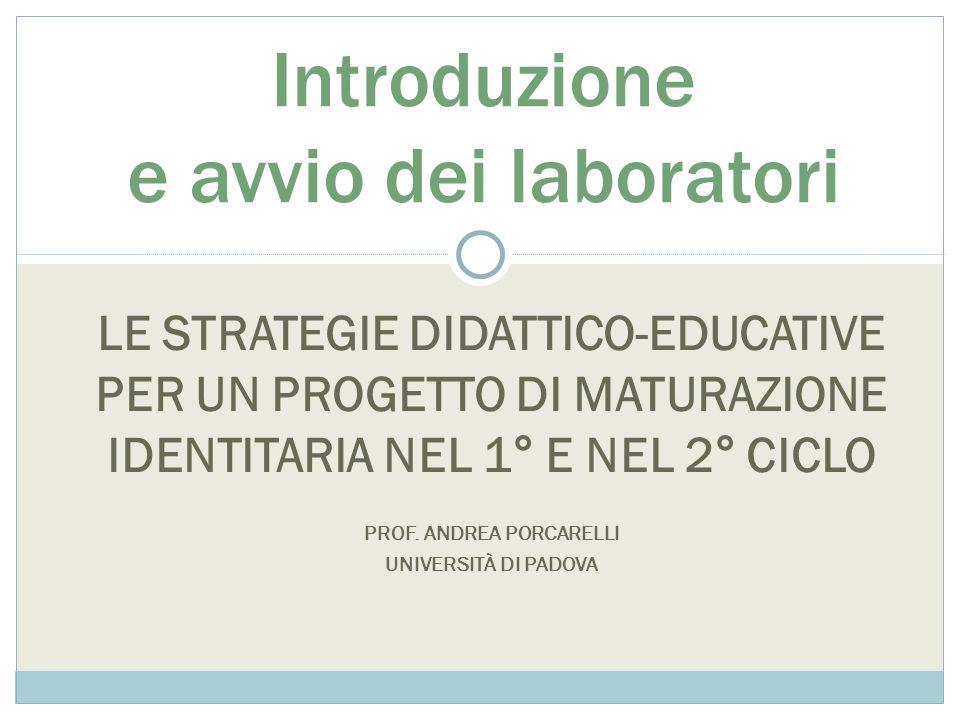 LE STRATEGIE DIDATTICO-EDUCATIVE PER UN PROGETTO DI MATURAZIONE IDENTITARIA NEL 1° E NEL 2° CICLO PROF.