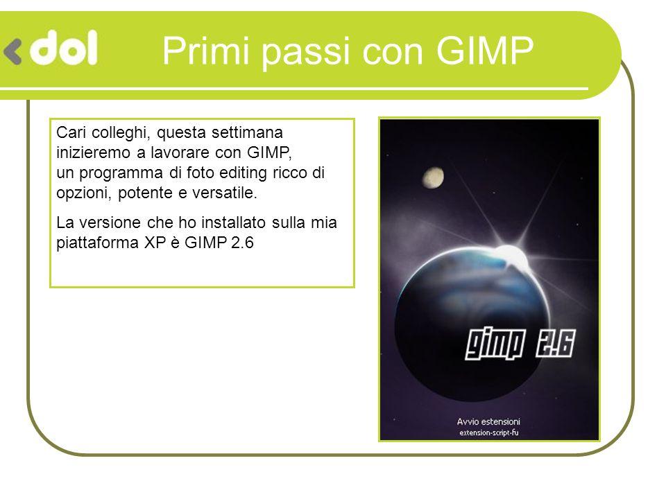 Primi passi con GIMP Cari colleghi, questa settimana inizieremo a lavorare con GIMP, un programma di foto editing ricco di opzioni, potente e versatil