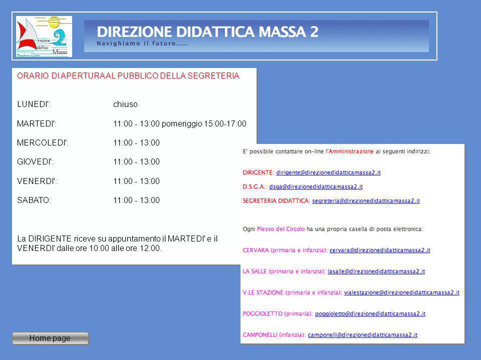 Home page ORARIO DI APERTURA AL PUBBLICO DELLA SEGRETERIA LUNEDI': chiuso MARTEDI': 11:00 - 13:00 pomeriggio 15:00-17:00 MERCOLEDI': 11:00 - 13:00 GIO