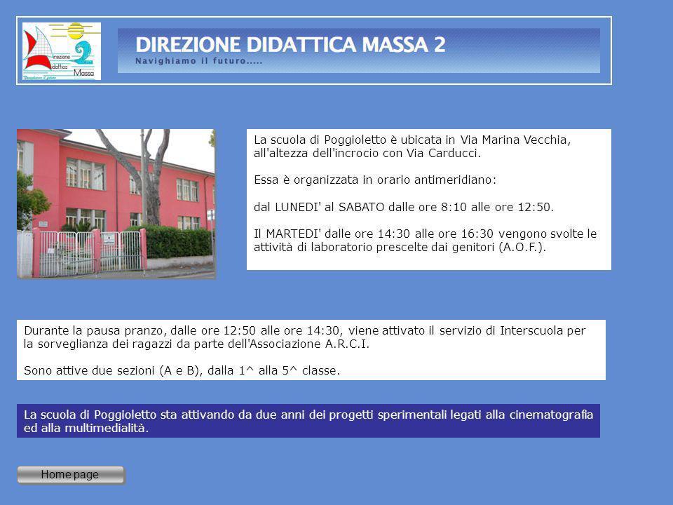 Home page La scuola di Poggioletto è ubicata in Via Marina Vecchia, all'altezza dell'incrocio con Via Carducci. Essa è organizzata in orario antimerid