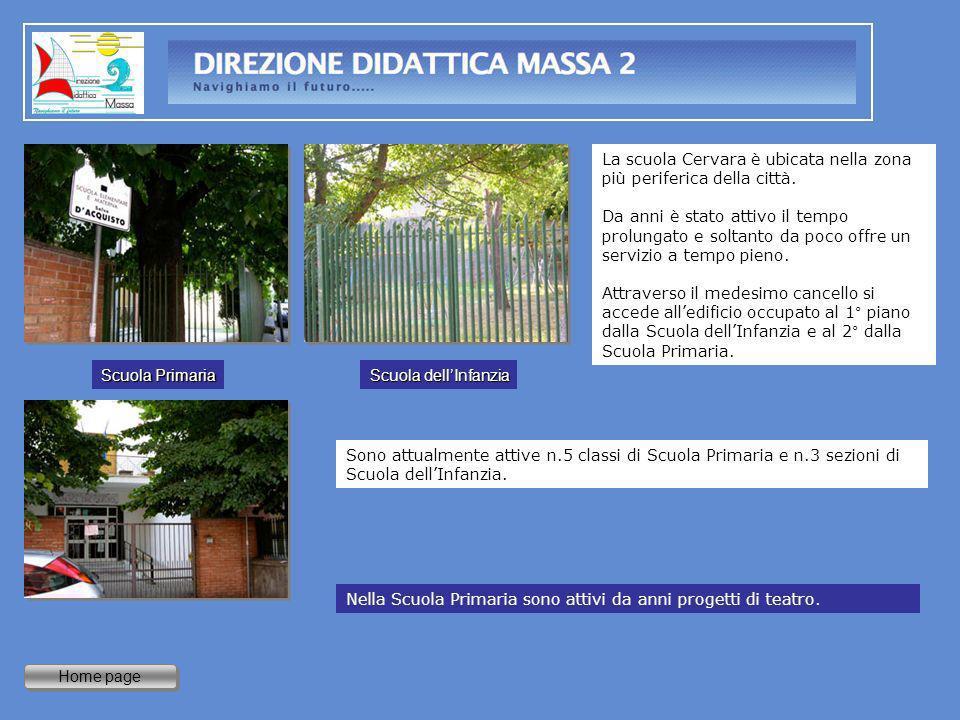 Home page La scuola Cervara è ubicata nella zona più periferica della città. Da anni è stato attivo il tempo prolungato e soltanto da poco offre un se