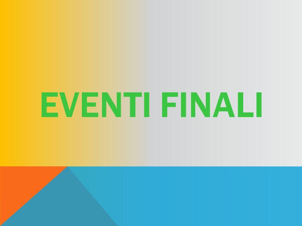 EVENTI FINALI