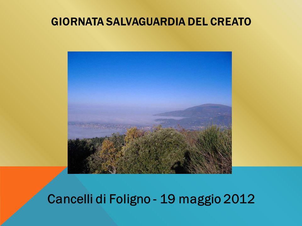 GIORNATA SALVAGUARDIA DEL CREATO Cancelli di Foligno - 19 maggio 2012