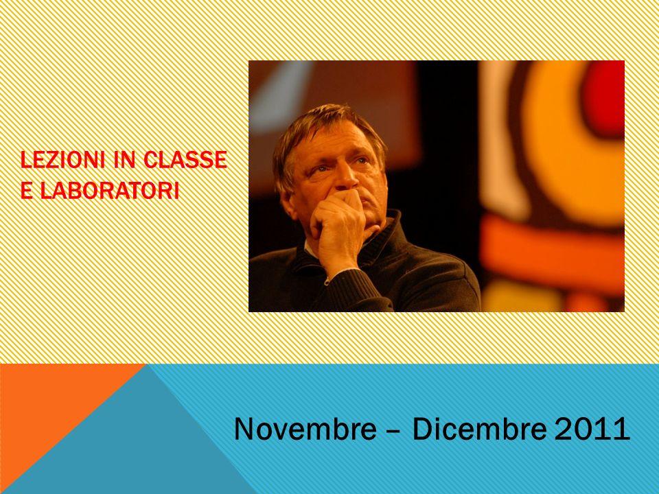 LEZIONI IN CLASSE E LABORATORI Novembre – Dicembre 2011