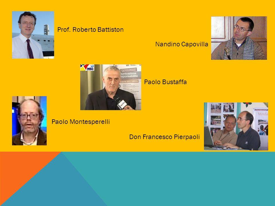 Prof. Roberto Battiston Nandino Capovilla Paolo Bustaffa Don Francesco Pierpaoli Paolo Montesperelli