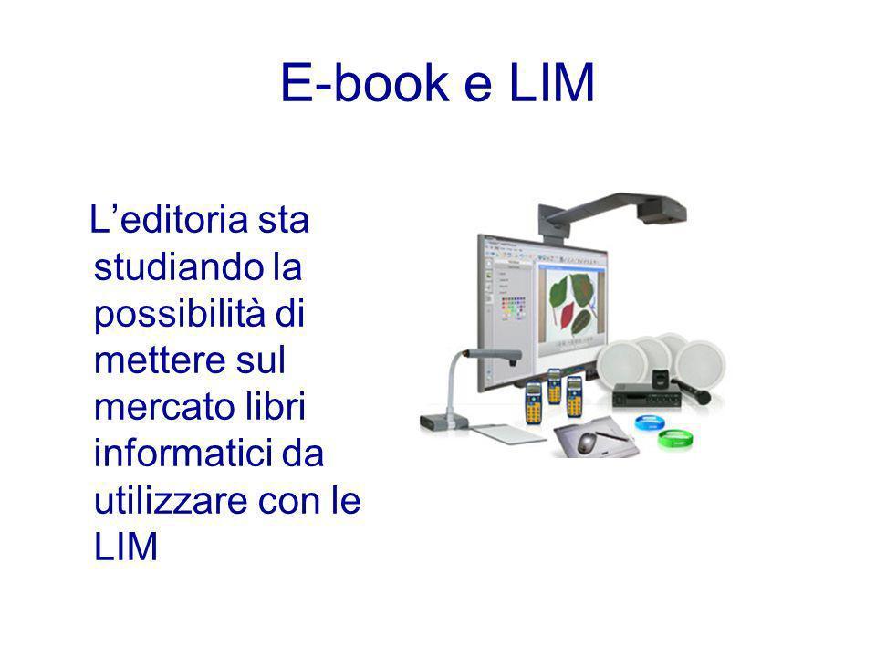 E-book e LIM Leditoria sta studiando la possibilità di mettere sul mercato libri informatici da utilizzare con le LIM
