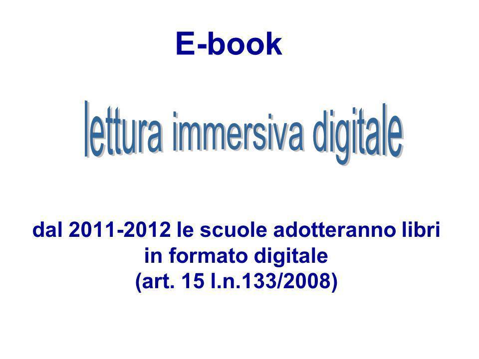 dal 2011-2012 le scuole adotteranno libri in formato digitale (art. 15 l.n.133/2008) E-book