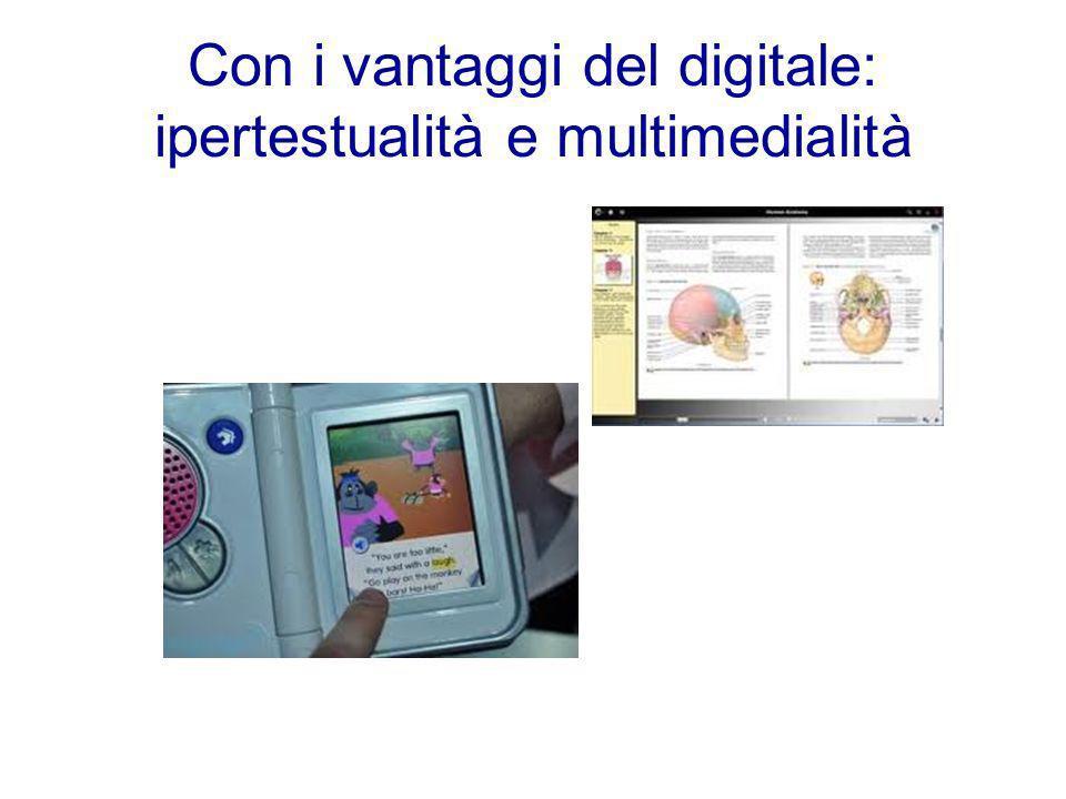 Con i vantaggi del digitale: ipertestualità e multimedialità