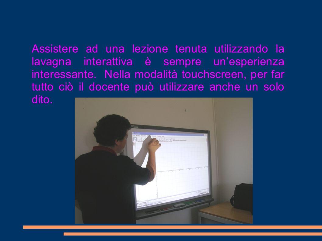 Assistere ad una lezione tenuta utilizzando la lavagna interattiva è sempre unesperienza interessante. Nella modalità touchscreen, per far tutto ciò i