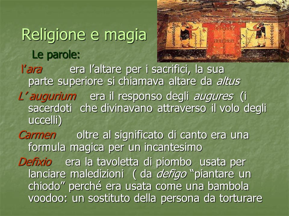 Religione e magia Le parole: Le parole: lara era laltare per i sacrifici, la sua parte superiore si chiamava altare da altus lara era laltare per i sa