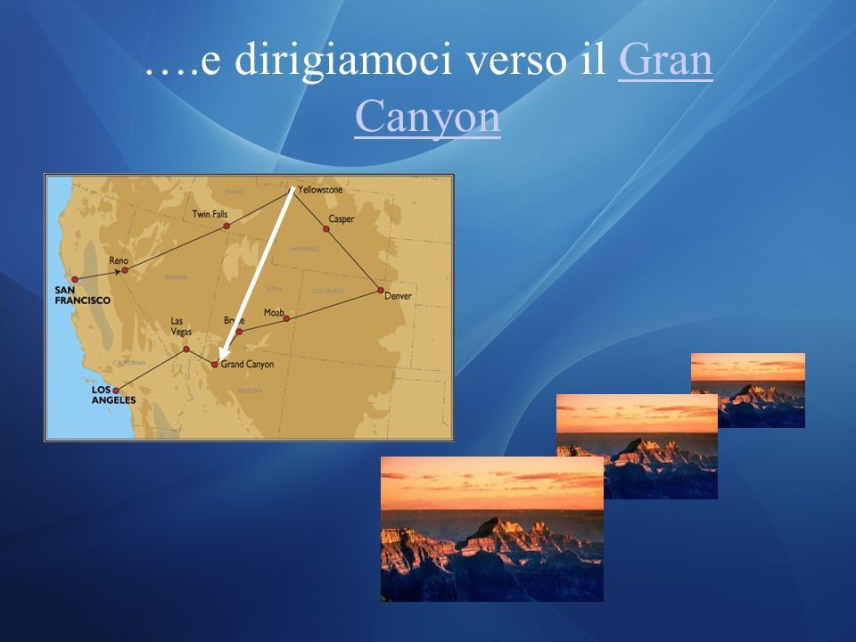 ….e dirigiamoci verso il Gran CanyonGran Canyon
