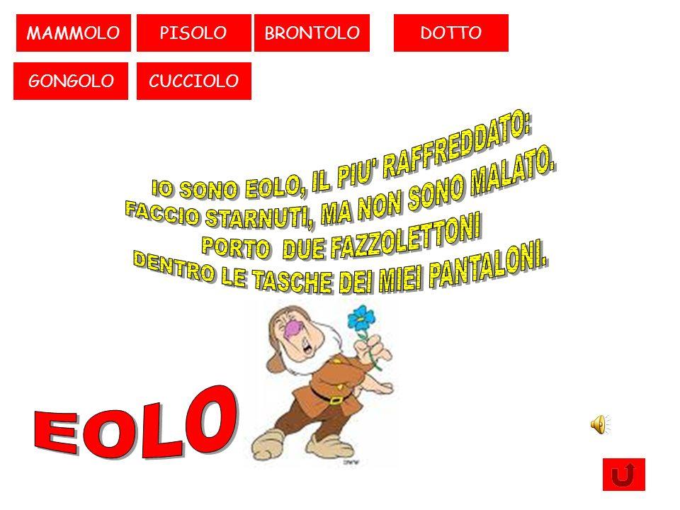 PISOLO CUCCIOLOEOLO MAMMOLOBRONTOLODOTTO