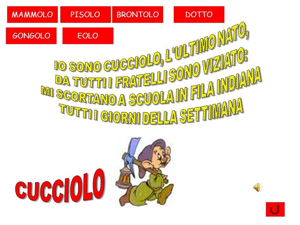 PISOLO CUCCIOLO MAMMOLOBRONTOLODOTTO GONGOLO