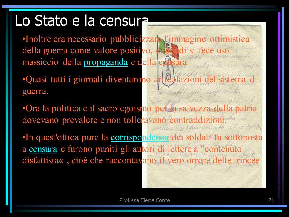 Prof.ssa Elena Conte20 La società civile Anzitutto, intere regioni di confine diventarono visibilmente terra di soldati, che vi si concentrarono prove