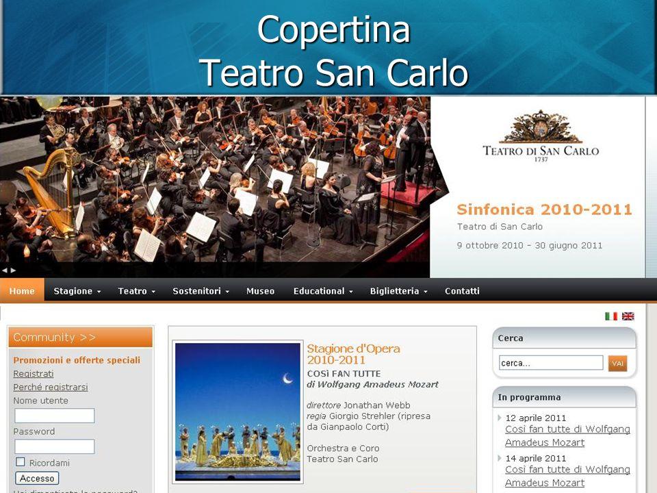 Copertina Teatro San Carlo Anche in questo caso seppure non si tratti di un sito istituzionale, il nome e il logo sono sufficienti da soli a identificare con chiarezza sia loggetto che lo stile del sito.