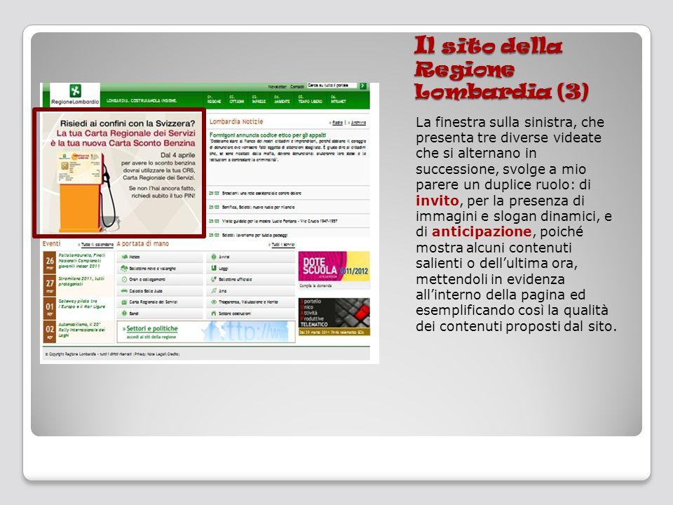 I l sito della Regione Lombardia (3) La finestra sulla sinistra, che presenta tre diverse videate che si alternano in successione, svolge a mio parere