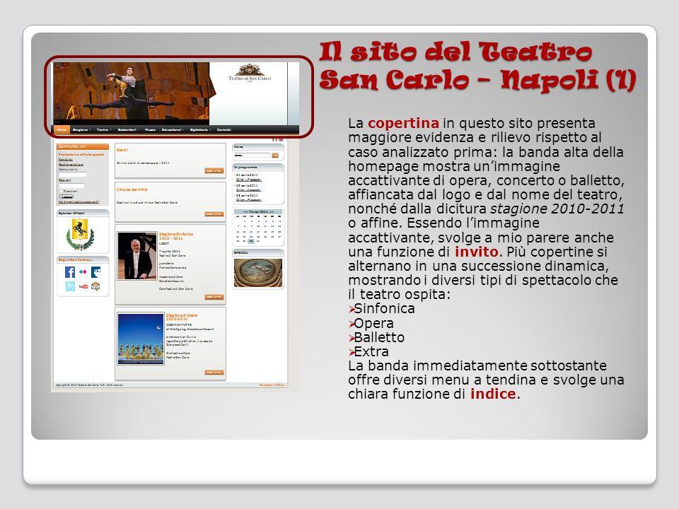 Il sito del Teatro San Carlo – Napoli (1) La copertina in questo sito presenta maggiore evidenza e rilievo rispetto al caso analizzato prima: la banda