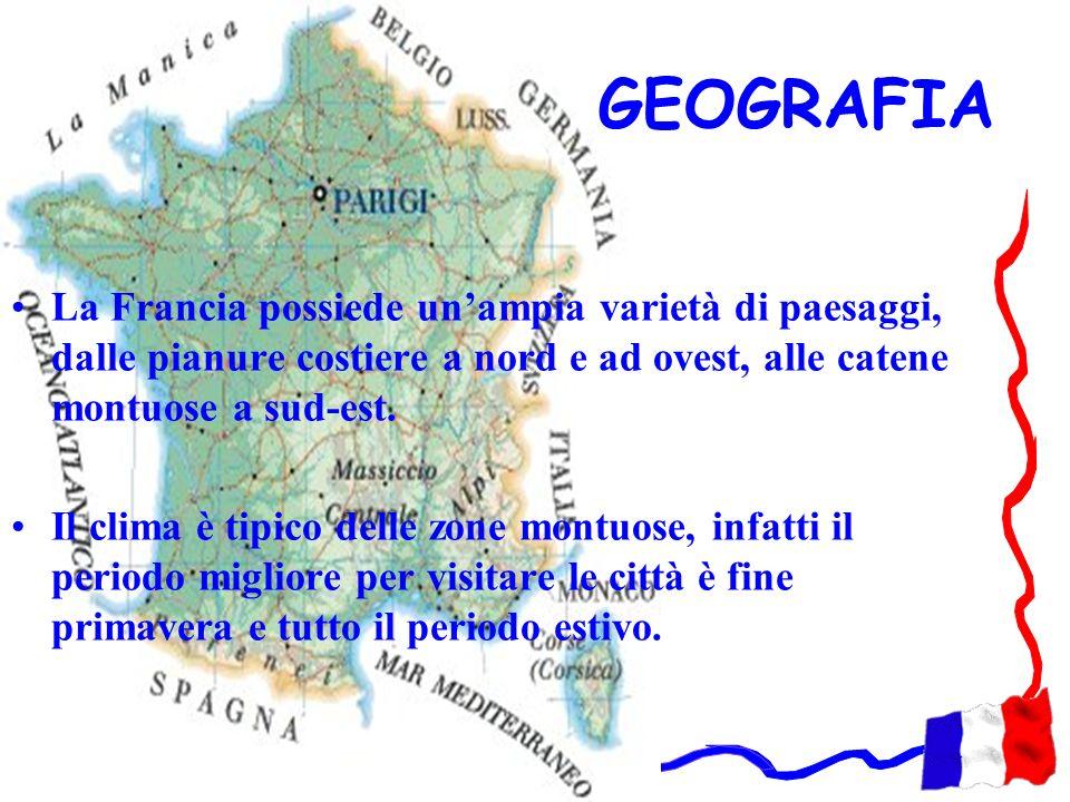 GEOGRAFIA La Francia possiede unampia varietà di paesaggi, dalle pianure costiere a nord e ad ovest, alle catene montuose a sud-est. Il clima è tipico