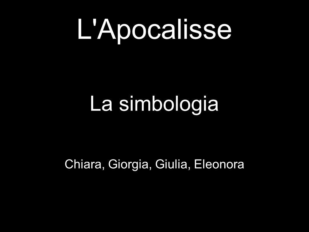 L Apocalisse La simbologia Chiara, Giorgia, Giulia, Eleonora