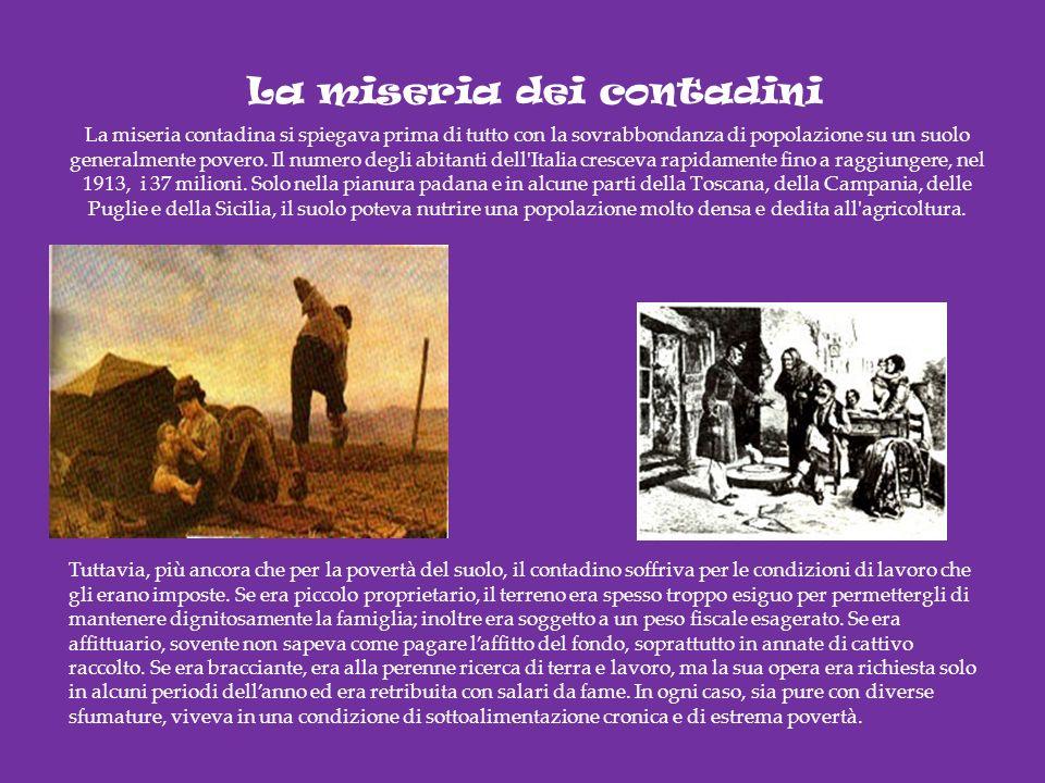 La miseria contadina si spiegava prima di tutto con la sovrabbondanza di popolazione su un suolo generalmente povero. Il numero degli abitanti dell'It