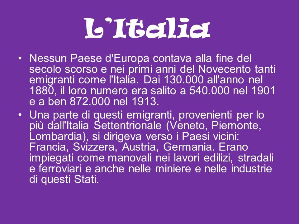 LItalia Nessun Paese d'Europa contava alla fine del secolo scorso e nei primi anni del Novecento tanti emigranti come l'Italia. Dai 130.000 all'anno n