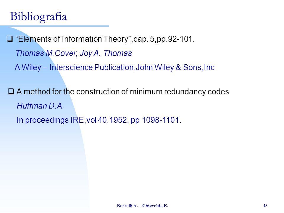 Borrelli A. – Chierchia E. 13 Elements of Information Theory,cap. 5,pp.92-101. Thomas M.Cover, Joy A. Thomas A Wiley – Interscience Publication,John W