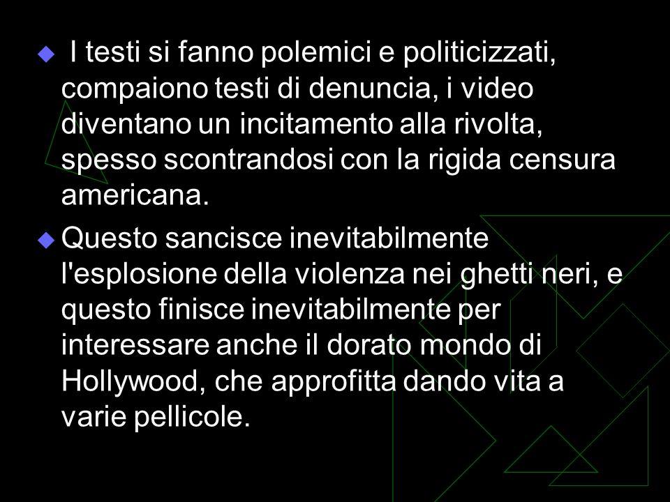 I testi si fanno polemici e politicizzati, compaiono testi di denuncia, i video diventano un incitamento alla rivolta, spesso scontrandosi con la rigida censura americana.