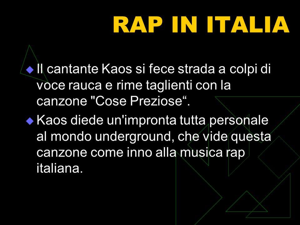 RAP IN ITALIA Il cantante Kaos si fece strada a colpi di voce rauca e rime taglienti con la canzone Cose Preziose.