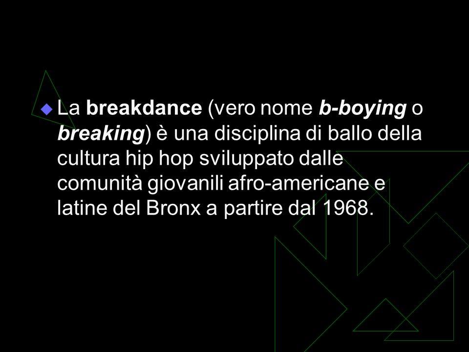 La breakdance (vero nome b-boying o breaking) è una disciplina di ballo della cultura hip hop sviluppato dalle comunità giovanili afro-americane e lat