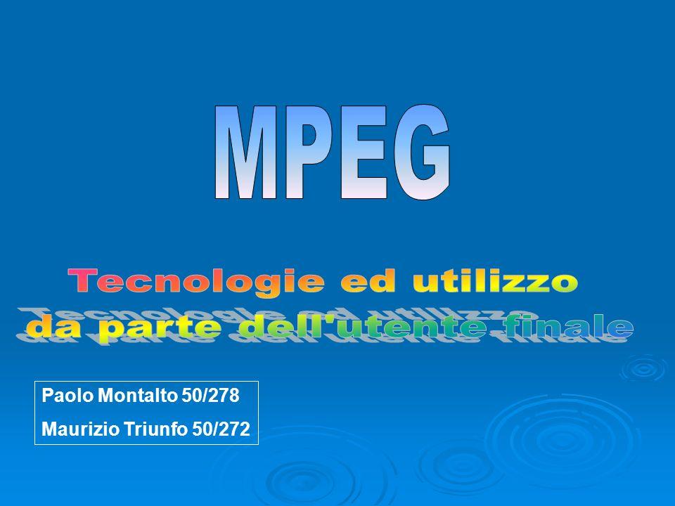 Bibliografia MacProf: Cosa sono VideoCD e SuperVideoCD MacProf: Cosa sono VideoCD e SuperVideoCDhttp://www.macitynet.it/macprof/tutorial/videocd/vcdhelp1.shtml Musica OnLine: Guida ai file mp3 Musica OnLine: Guida ai file mp3http://www.labirinto.com/musica/mp3.html NoemaLab.com: DVD e formati di compressione NoemaLab.com: DVD e formati di compressionehttp://www.noemalab.com/sections/specials/tetcm/dvd_compressione/main.html Ariete Videomania Ariete Videomaniahttp://www.ariete.net/video/dvd.html The MPEG Home Page The MPEG Home Pagehttp://mpeg.telecomitalialab.com/ Windows XP Professional: Guida in linea e supporto tecnico Windows XP Professional: Guida in linea e supporto tecnico NomadWorld.com: NOMAD Jukebox Zen NomadWorld.com: NOMAD Jukebox Zenhttp://www.nomadworld.com ComputerTime.sm : KISS DP- 450 DIVX/DVD HOME PLAYER ComputerTime.sm : KISS DP- 450 DIVX/DVD HOME PLAYERwww.computertimesm.com/Kiss-DVD-divx.htm