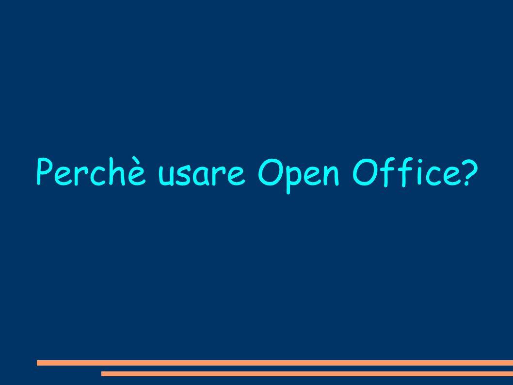 Perchè usare Open Office?